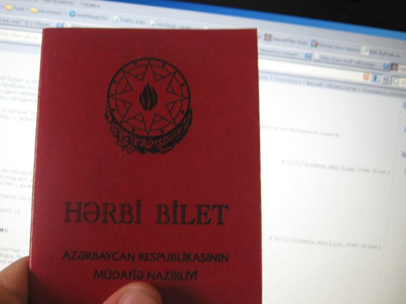 Bu şəxslərin hərbi biletləri dəyişdirildi